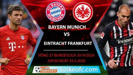 Soi kèo Bayern Munich vs Eintracht Frankfurt, 23h30 ngày 23/5/2020 , VĐQG Đức