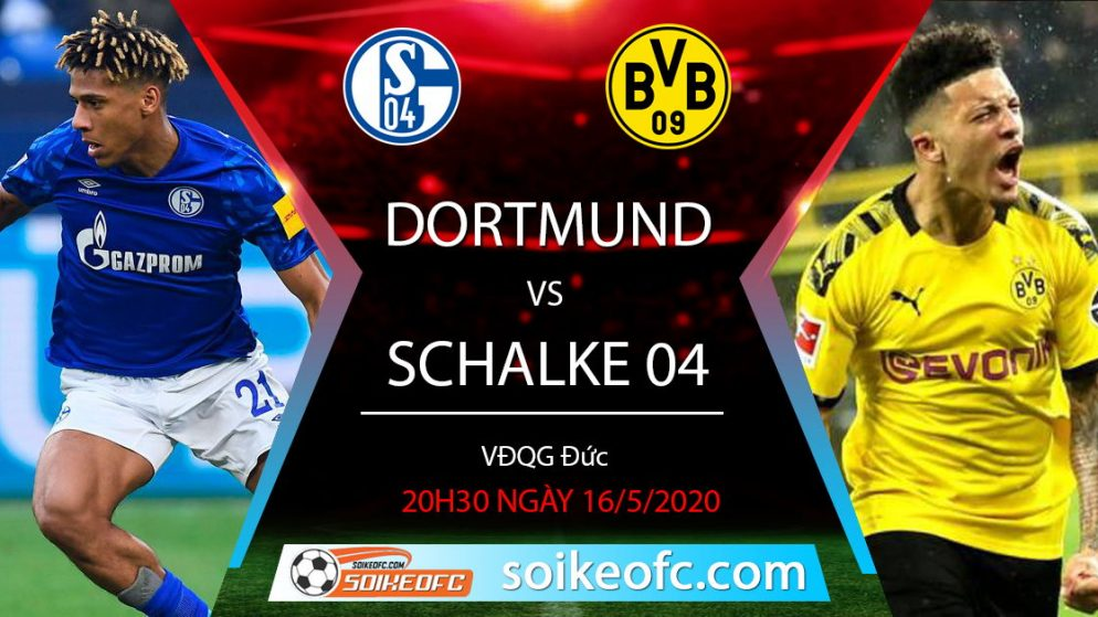 Soi kèo Borussia Dortmund vs Schalke 04, 20h30 ngày 16/5/2020