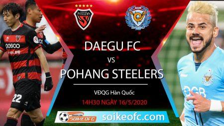 Soi Kèo bóng đá Daegu FC vs Pohang Steelers, 14h30 ngày 16/5/2020