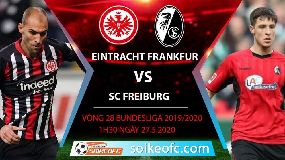 Soi kèo Eintracht Frankfurt vs SC Freiburg , 1h30 ngày 27/5/2020 – VĐQG Đức