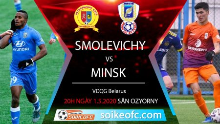 Soi kèo Energetik Minsk vs Vigvam Smolevichy – 20h ngày 1/5/2020
