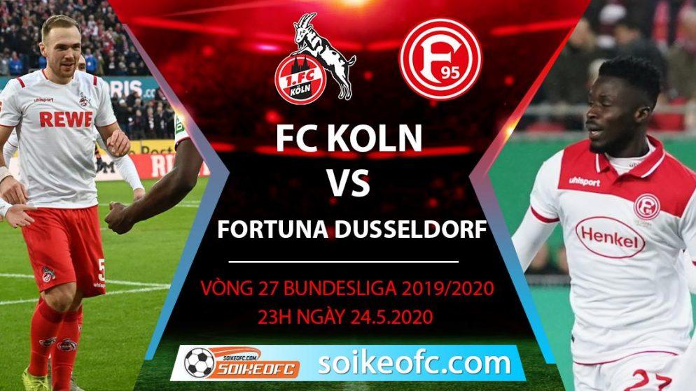 Soi kèo FC Koln vs Fortuna Dusseldorf , 23h ngày 24/5/2020 – VĐQG Đức