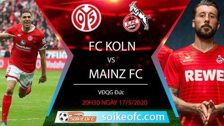 Soi kèo FC Koln vs Mainz VĐQG Đức, 20h30 ngày 17/5/2020