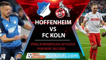 Soi kèo Hoffenheim vs FC Koln , 1h30 ngày 28/5/2020 – VĐQG Đức