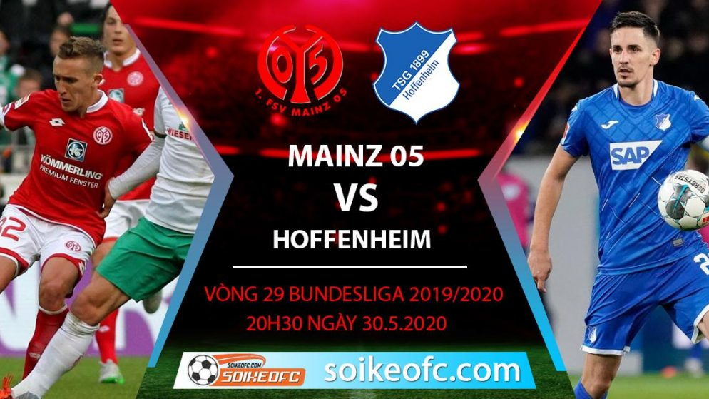 Soi kèo Mainz 05 vs Hoffenheim , 20h30 ngày 30/5/2020 – VĐQG Đức