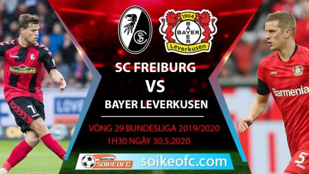 Soi kèo SC Freiburg vs Bayer Leverkusen , 1h30 ngày 30/5/2020 – VĐQG Đức
