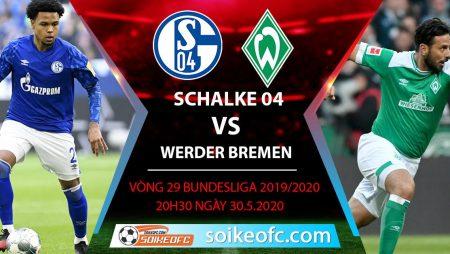 Soi kèo Schalke 04 vs Werder Bremen , 20h30 ngày 30/5/2020 – VĐQG Đức