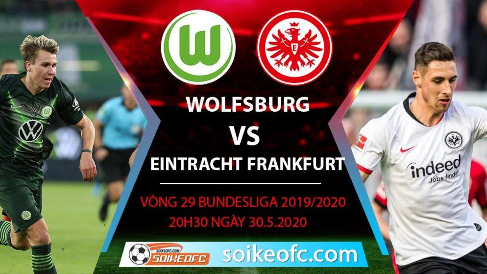 Soi kèo Wolfsburg vs Eintracht Frankfurt , 20h30 ngày 30/5/2020 – VĐQG Đức