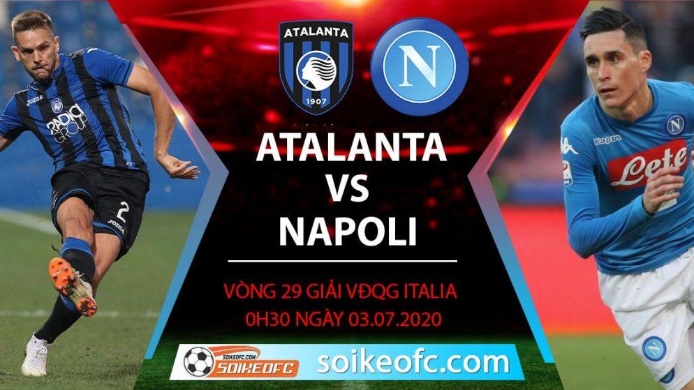 Soi kèo Atalanta vs Napoli, 0h30 ngày 3/7/2020 – VĐQG Italia