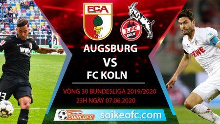 Soi kèo Augsburg vs FC Koln , 23h ngày 7/6/2020 – VĐQG Đức