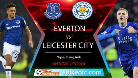 Soi kèo Everton vs Leicester City, 0h ngày 2/7/2020 – Ngoại hạng Anh