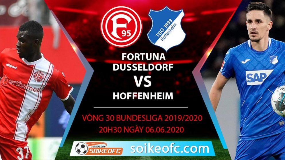 Soi kèo Fortuna Dusseldorf vs Hoffenheim , 20h30 ngày 6/6/2020 – VĐQG Đức