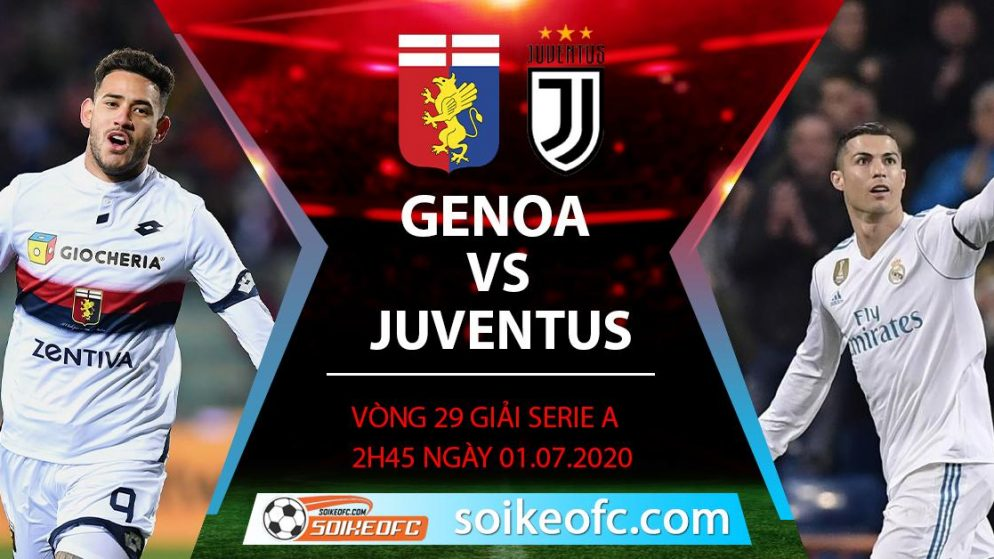 Soi kèo Genoa vs Juventus, 2h45 ngày 1/7/2020 – VĐQG Italia