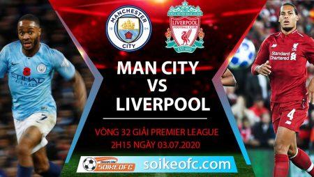 Soi kèo Manchester City vs Liverpool, 2h15 ngày 3/7/2020 – Ngoại hạng Anh