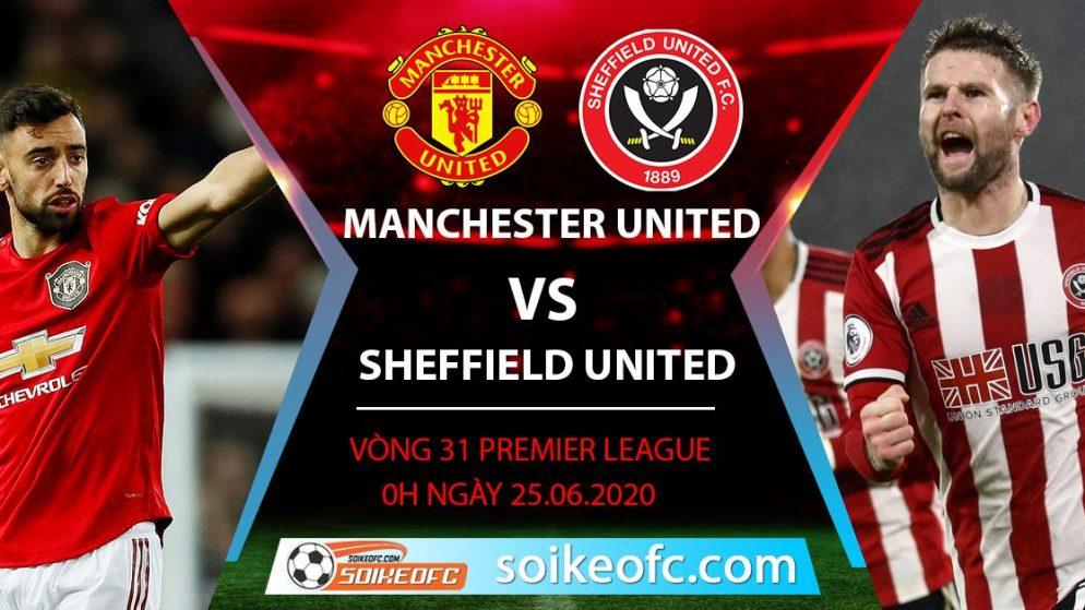 Soi kèo Manchester United vs Sheffield United, 0h ngày 25/6/2020 – Ngoại hạng Anh