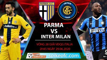 Soi kèo Parma vs Inter Milan, 2h45 ngày 29/6/2020 – VĐQG VĐQG Italia