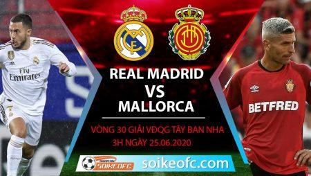 Soi kèo Real Madrid vs Mallorca, 3h ngày 25/6/2020 – VĐQG Tây Ban Nha