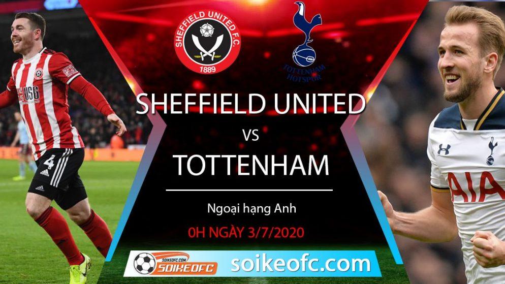 Soi kèo Sheffield United vs Tottenham, 0h ngày 3/7/2020 – Ngoại hạng Anh