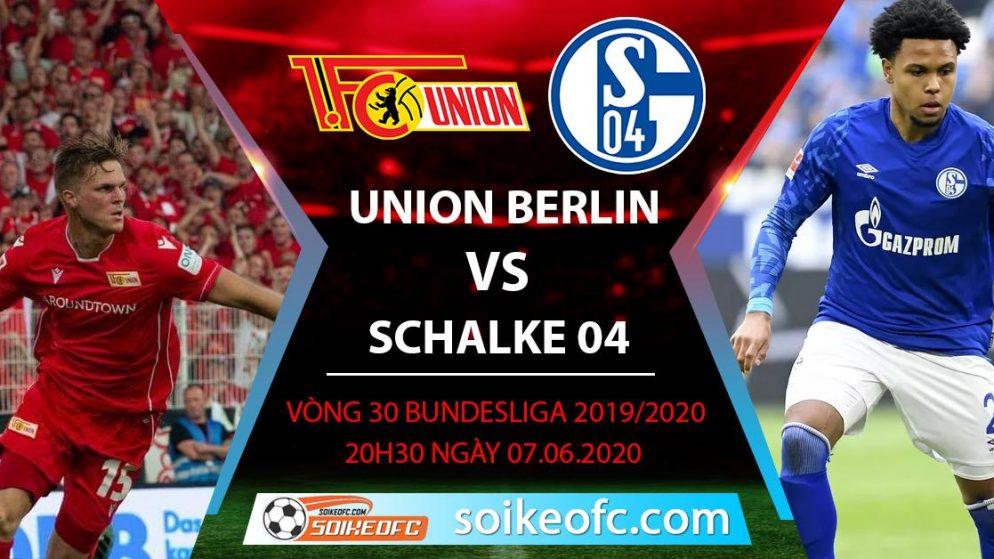 Soi kèo Union Berlin vs Schalke 04 , 20h30 ngày 7/6/2020 – VĐQG Đức