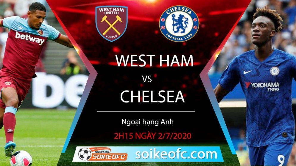 Soi kèo West Ham vs Chelsea, 2h15 ngày 2/7/2020 – Ngoại hạng Anh