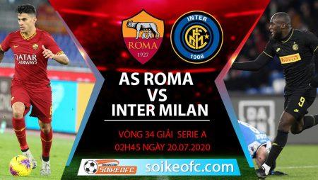 Soi kèo AS Roma vs Inter Milan, 2h45 ngày 20/7/2020 – VĐQG Italia