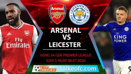 Soi kèo Arsenal vs Leicester City, 2h15 ngày 8/7/2020 – Ngoại hạng Anh