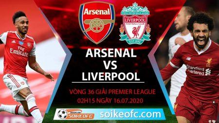 Soi kèo Arsenal vs Liverpool, 2h15 ngày 16/7/2020 – Ngoại hạng Anh