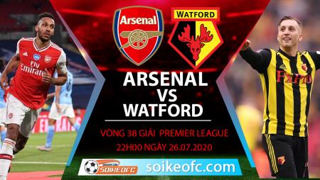 Soi kèo Arsenal vs Watford, 22h00 ngày 26/7/2020 – Ngoại hạng Anh