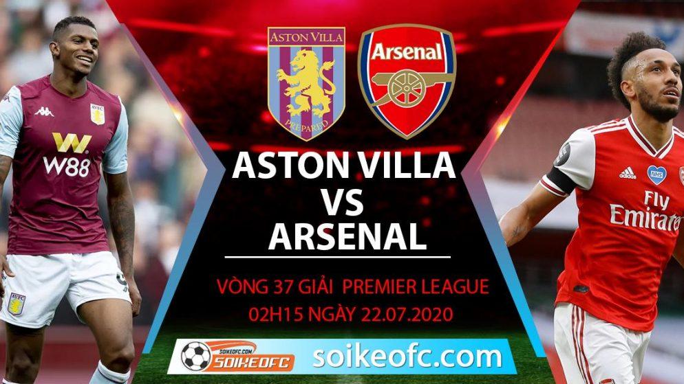 Soi kèo Aston Villa vs Arsenal, 2h15 ngày 22/7/2020 – Ngoại hạng Anh