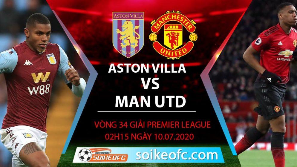 Soi kèo Aston Villa vs Manchester United, 2h15 ngày 10/7/2020 – Ngoại hạng Anh