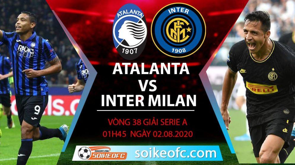 Soi kèo Atalanta vs Inter Milan, 1h45 ngày 02/08/2020 – VĐQG Italia