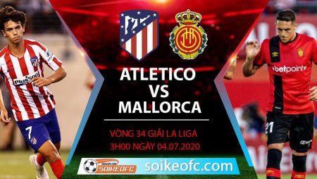Soi kèo Atletico Madrid vs Mallorca, 3h ngày 4/7/2020 – VĐQG Tây Ban Nha