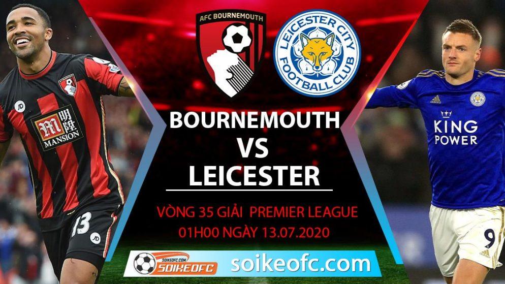 Soi kèo Bournemouth vs Leicester City, 1h ngày 13/7/2020 – Ngoại hạng Anh
