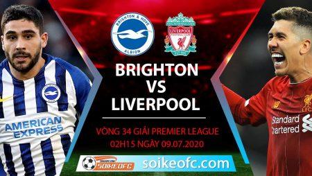 Soi kèo Brighton vs Liverpool, 2h15 ngày 9/7/2020 – Ngoại hạng Anh