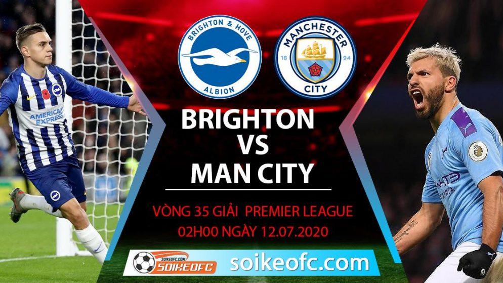 Soi kèo Brighton vs Manchester City, 2h ngày 12/7/2020 – Ngoại hạng Anh