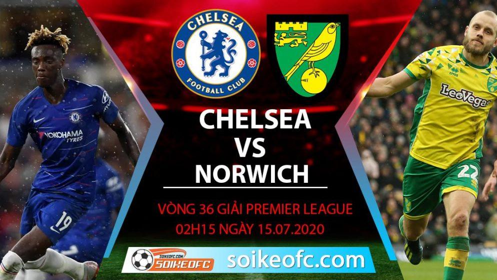 Soi kèo Chelsea vs Norwich, 2h15 ngày 15/7/2020 – Ngoại hạng Anh