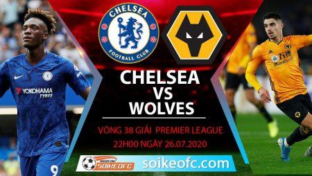 Soi kèo Chelsea vs Wolves, 22h00 ngày 26/7/2020 – Ngoại hạng Anh