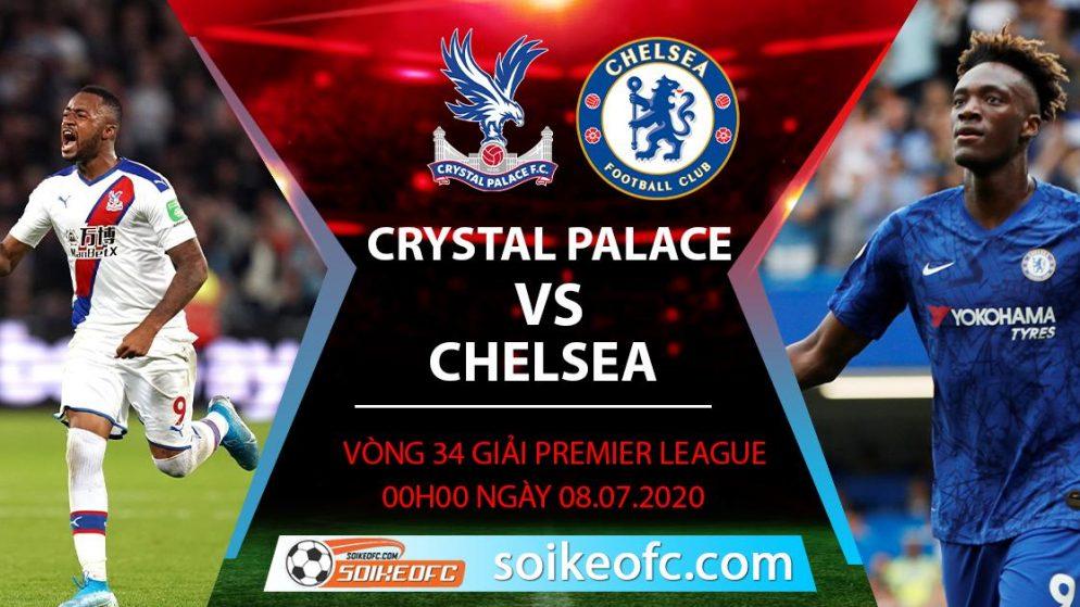 Soi kèo Crystal Palace vs Chelsea, 0h ngày 8/7/2020 – Ngoại hạng Anh