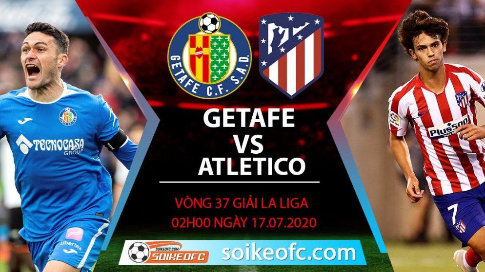Soi kèo Getafe vs Atletico Madrid, 2h ngày 17/7/2020 – VĐQG Tây Ban Nha