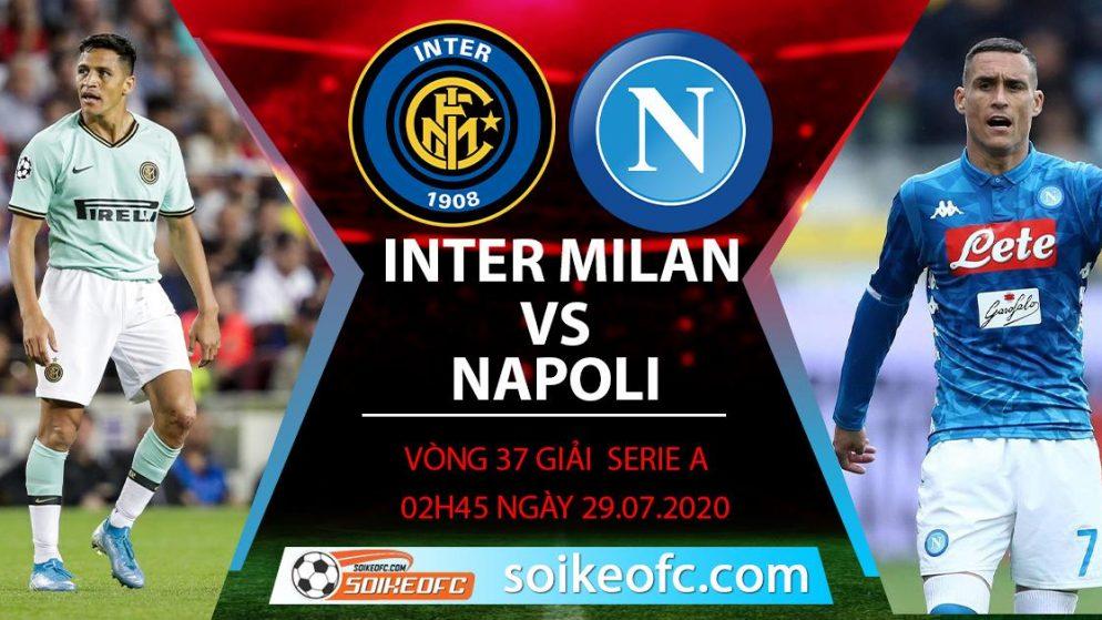 Soi kèo Inter Milan vs Napoli, 2h45 ngày 29/7/2020 – VĐQG Italia
