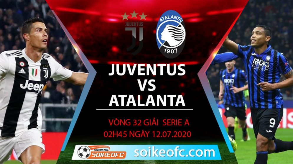 Soi kèo Juventus vs Atalanta, 2h45 ngày 12/7/2020 – VĐQG Italia