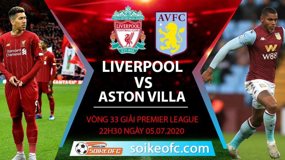 Soi kèo Liverpool vs Aston Villa, 22h30 ngày 5/7/2020 – Ngoại hạng Anh