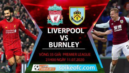 Soi kèo Liverpool vs Burnley, 21h ngày 11/7/2020 – Ngoại hạng Anh
