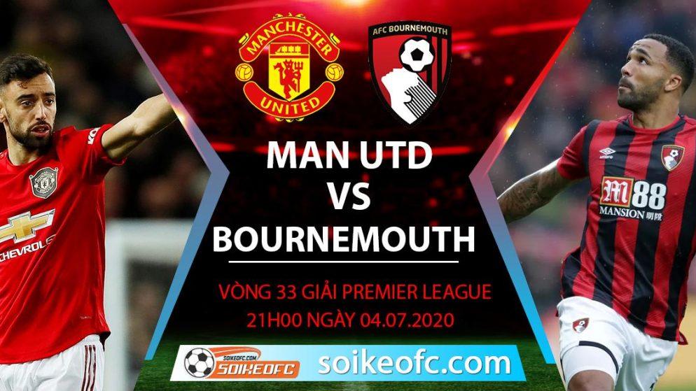 Soi kèo Manchester United vs Bournemouth, 21h ngày 4/7/2020 – Ngoại hạng Anh
