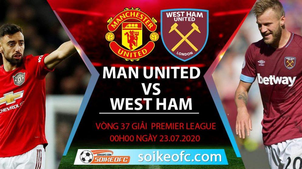 Soi kèo Manchester United vs West Ham, 0h00 ngày 23/7/2020 – Ngoại hạng Anh