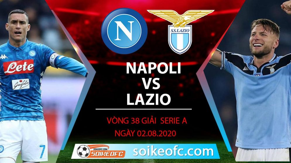 Soi kèo Napoli vs Lazio, 1h45 ngày 02/08/2020 – VĐQG Italia