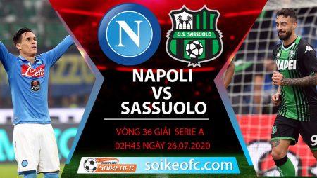 Soi kèo Napoli vs Sassuolo, 2h45 ngày 26/7/2020 – VĐQG Italia