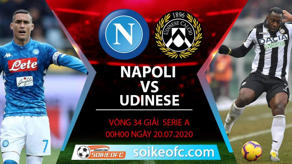 Soi kèo Napoli vs Udinese, 0h ngày 20/7/2020 – VĐQG Italia