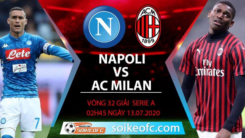 Soi kèo Napoli vs AC Milan, 2h45 ngày 13/7/2020 – VĐQG Italia