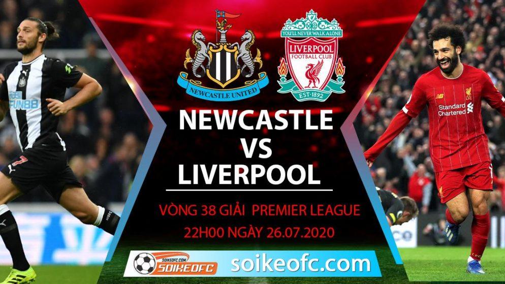 Soi kèo Newcastle vs Liverpool, 22h00 ngày 26/7/2020 – Ngoại hạng Anh